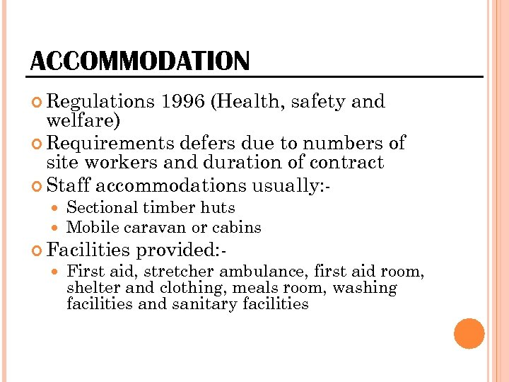 ACCOMMODATION Regulations 1996 (Health, safety and welfare) Requirements defers due to numbers of site