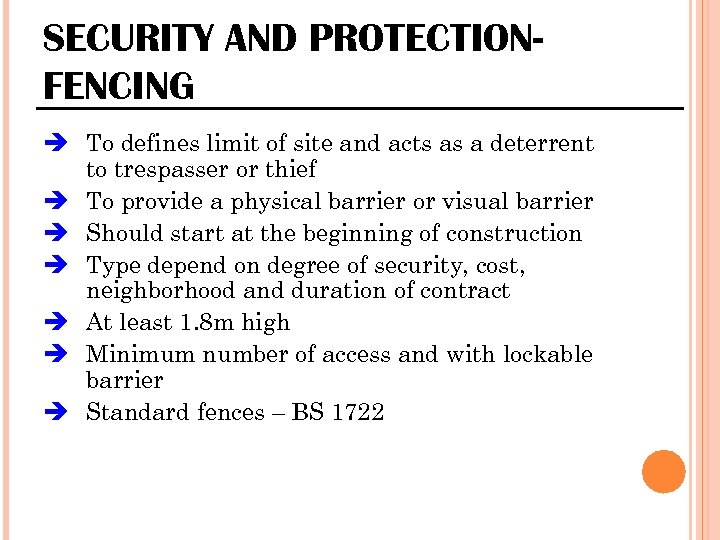 SECURITY AND PROTECTIONFENCING To defines limit of site and acts as a deterrent to
