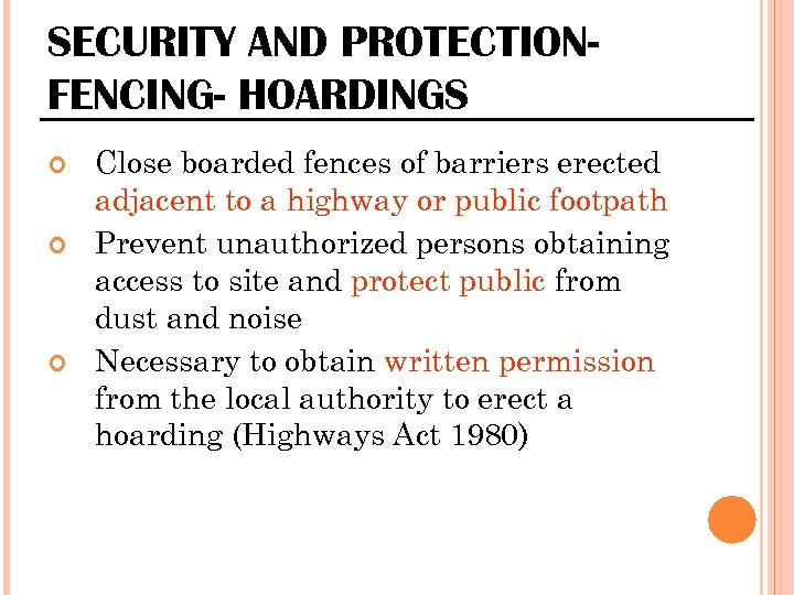 SECURITY AND PROTECTIONFENCING- HOARDINGS Close boarded fences of barriers erected adjacent to a highway