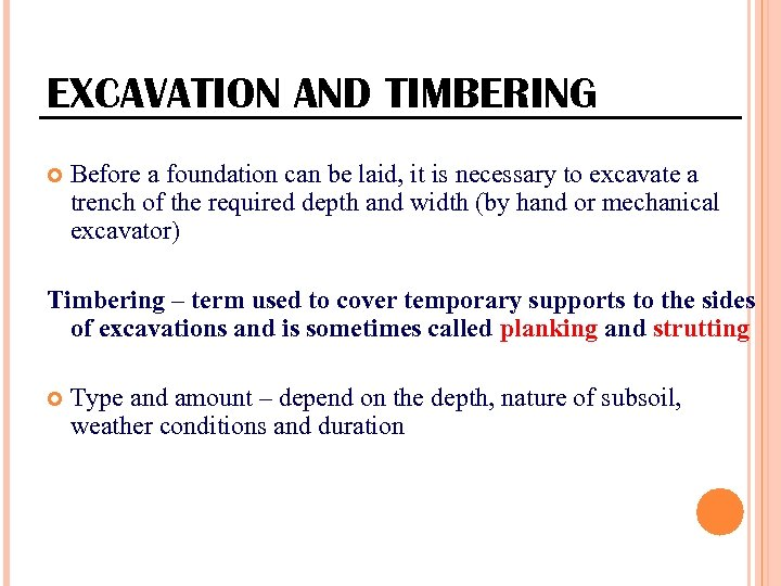 EXCAVATION AND TIMBERING Before a foundation can be laid, it is necessary to excavate