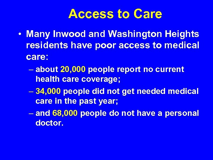 Access to Care • Many Inwood and Washington Heights residents have poor access to