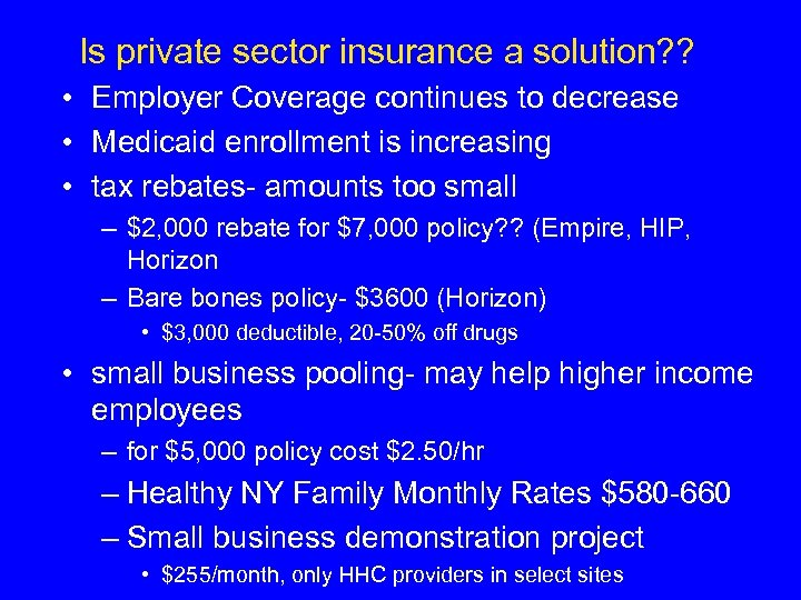 Is private sector insurance a solution? ? • Employer Coverage continues to decrease •