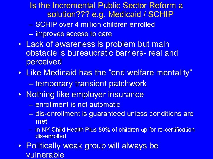 Is the Incremental Public Sector Reform a solution? ? ? e. g. Medicaid /