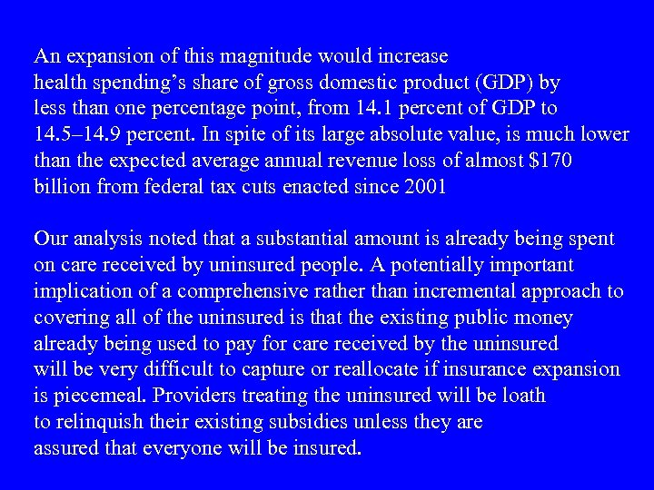 An expansion of this magnitude would increase health spending's share of gross domestic product