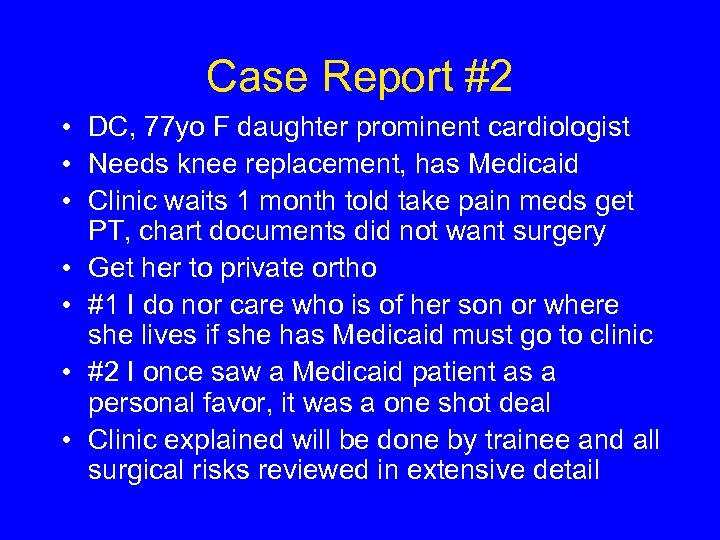 Case Report #2 • DC, 77 yo F daughter prominent cardiologist • Needs knee