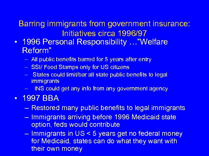 """Barring immigrants from government insurance: Initiatives circa 1996/97 • 1996 Personal Responsibility …""""Welfare Reform"""""""