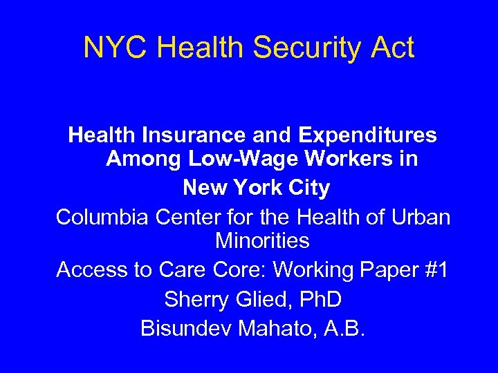 NYC Health Security Act Health Insurance and Expenditures Among Low-Wage Workers in New York