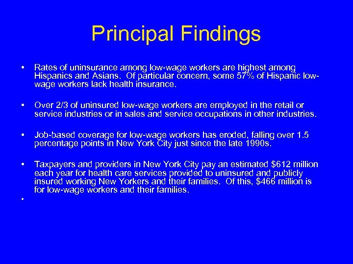 Principal Findings • Rates of uninsurance among low-wage workers are highest among Hispanics and