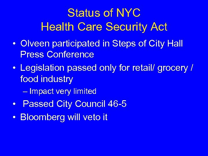 Status of NYC Health Care Security Act • Olveen participated in Steps of City