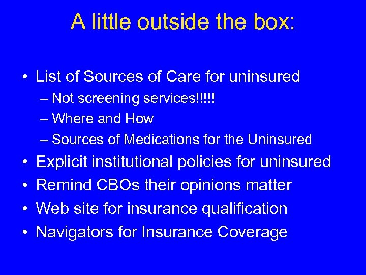 A little outside the box: • List of Sources of Care for uninsured –
