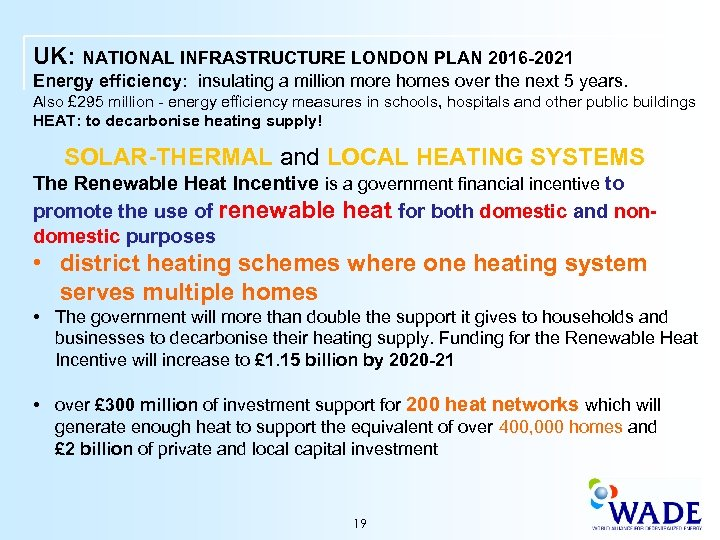 UK: NATIONAL INFRASTRUCTURE LONDON PLAN 2016 -2021 Energy efficiency: insulating a million more homes