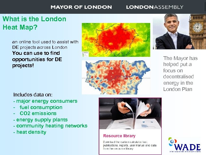 What is the London Heat Map? an online tool used to assist with DE