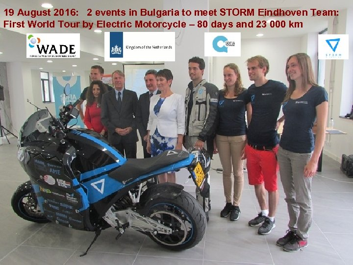19 August 2016: 2 events in Bulgaria to meet STORM Eindhoven Team: First World