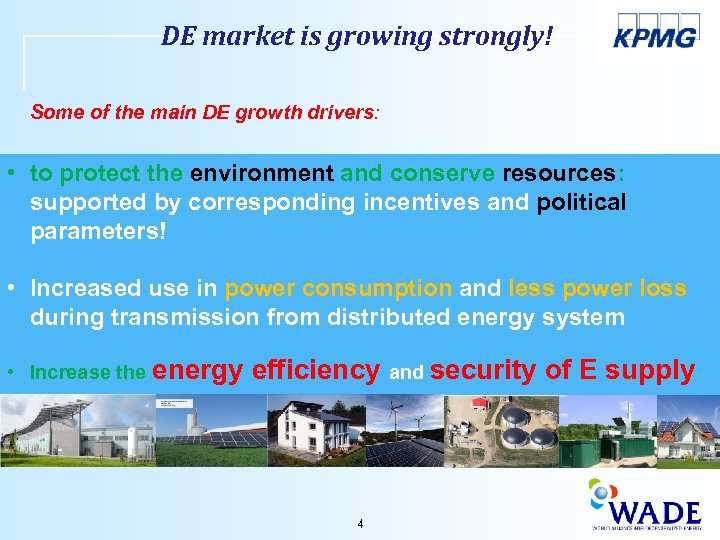 DE market is growing strongly! Some of the main DE growth drivers: • to