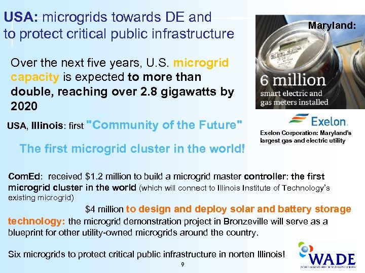 USA: microgrids towards DE and to protect critical public infrastructure Maryland: Over the next