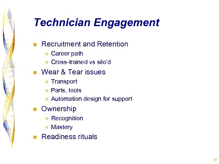 Technician Engagement n Recruitment and Retention à à n Wear & Tear issues à