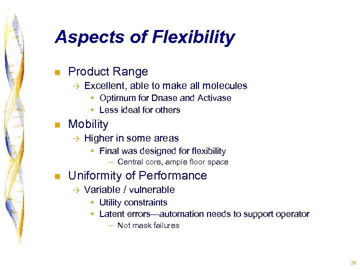 Aspects of Flexibility n Product Range à Excellent, able to make all molecules •