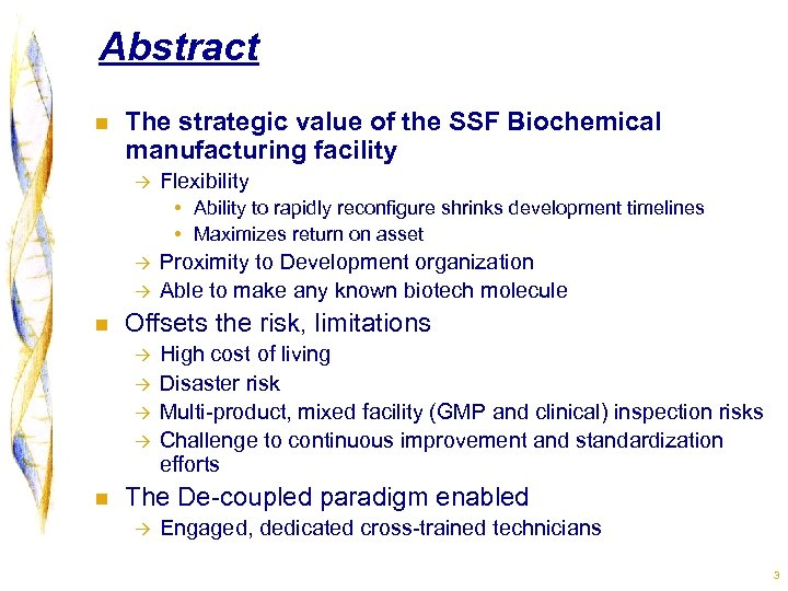 Abstract n The strategic value of the SSF Biochemical manufacturing facility à Flexibility •