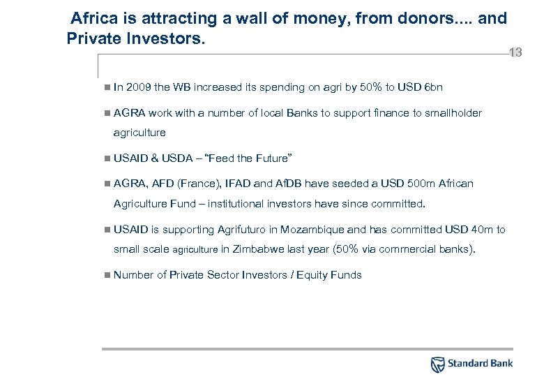 Africa is attracting a wall of money, from donors. . and Private Investors. n