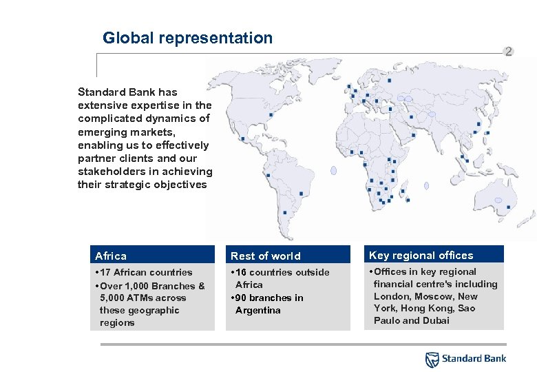 Global representation 2 Standard Bank has extensive expertise in the complicated dynamics of emerging