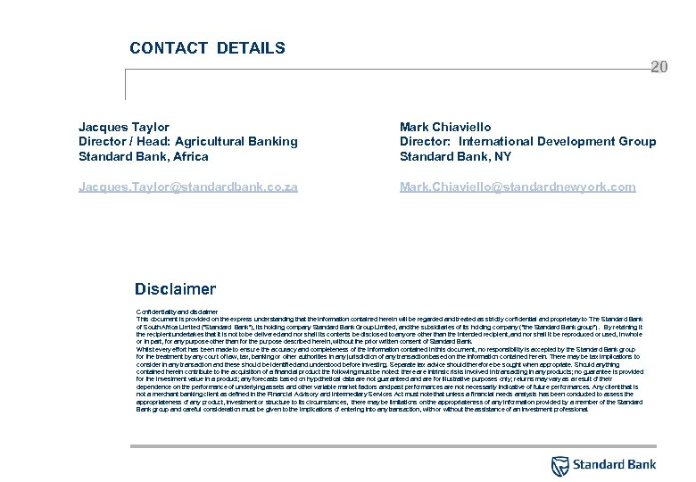 CONTACT DETAILS 20 Jacques Taylor Director / Head: Agricultural Banking Standard Bank, Africa Mark