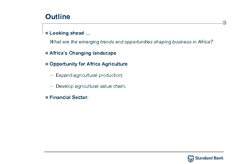 Outline n Looking ahead … What are the emerging trends and opportunities shaping business