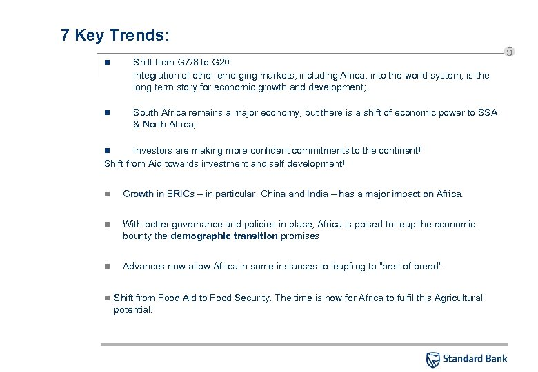 7 Key Trends: n Shift from G 7/8 to G 20: Integration of other