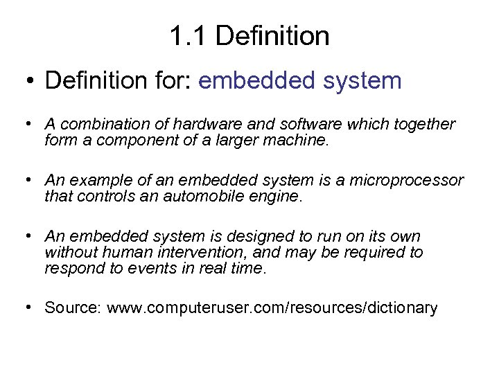 1. 1 Definition • Definition for: embedded system • A combination of hardware and
