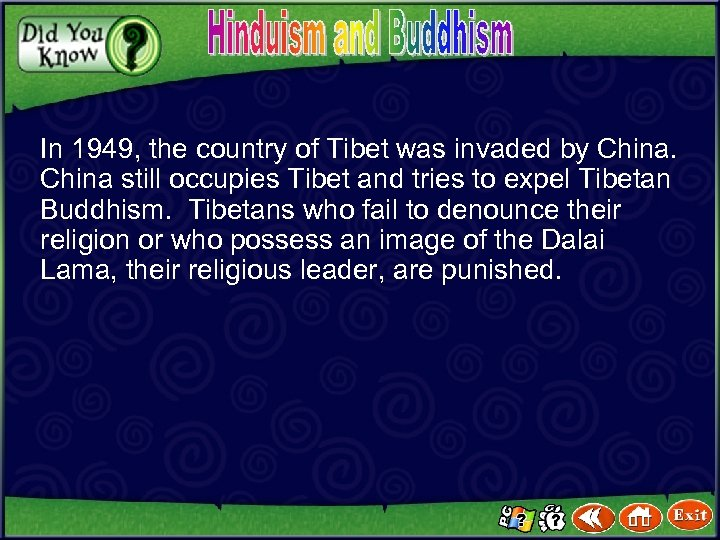 In 1949, the country of Tibet was invaded by China still occupies Tibet and