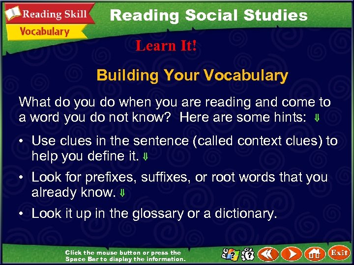 Reading Social Studies Learn It! Building Your Vocabulary What do you do when you