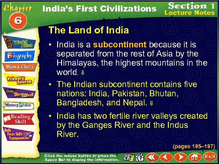 India's First Civilizations The Land of India • India is a subcontinent because it