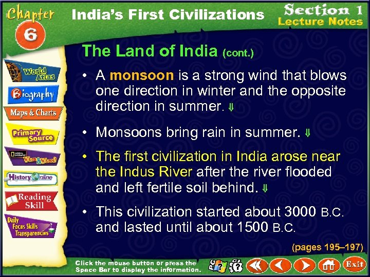 India's First Civilizations The Land of India (cont. ) • A monsoon is a