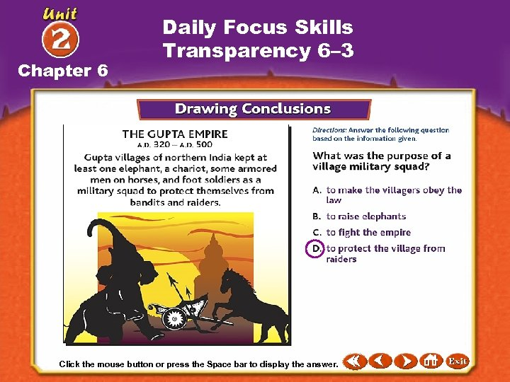 Chapter 6 Daily Focus Skills Transparency 6– 3 Click the mouse button or press