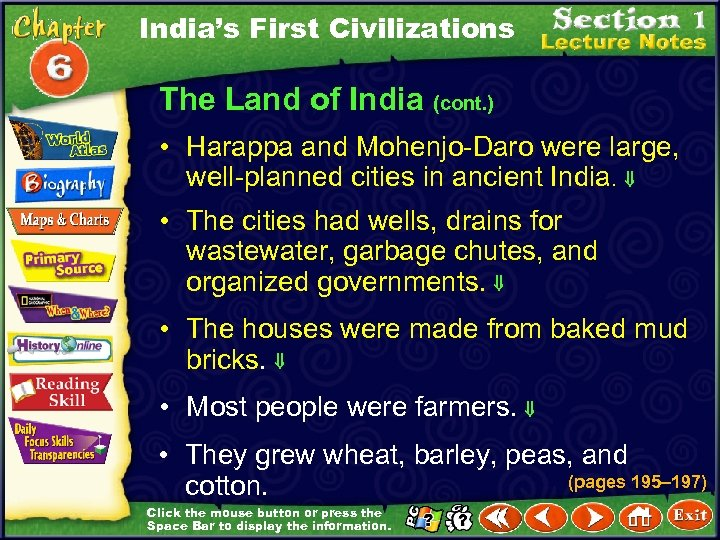 India's First Civilizations The Land of India (cont. ) • Harappa and Mohenjo-Daro were
