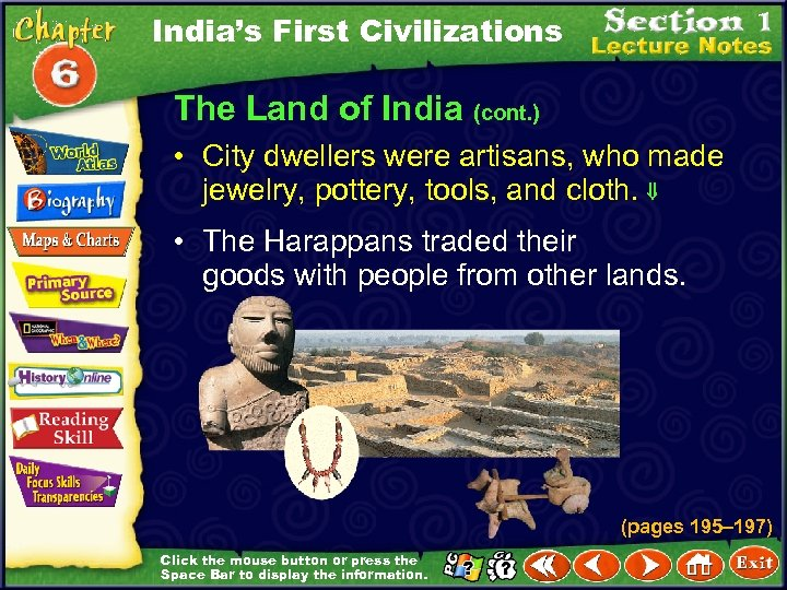 India's First Civilizations The Land of India (cont. ) • City dwellers were artisans,