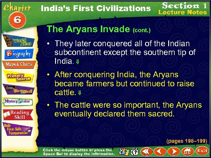 India's First Civilizations The Aryans Invade (cont. ) • They later conquered all of
