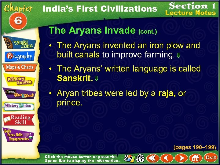 India's First Civilizations The Aryans Invade (cont. ) • The Aryans invented an iron