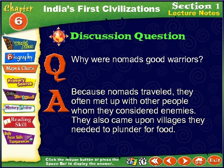 India's First Civilizations Why were nomads good warriors? Because nomads traveled, they often met