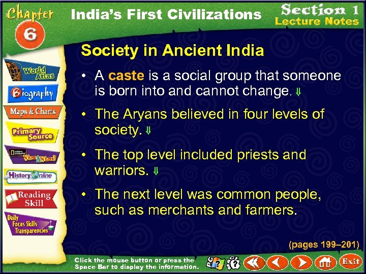 India's First Civilizations Society in Ancient India • A caste is a social group