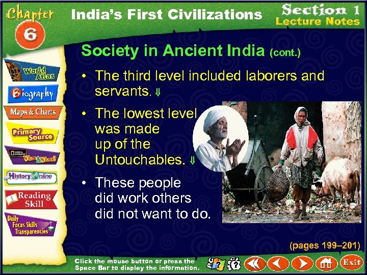 India's First Civilizations Society in Ancient India (cont. ) • The third level included