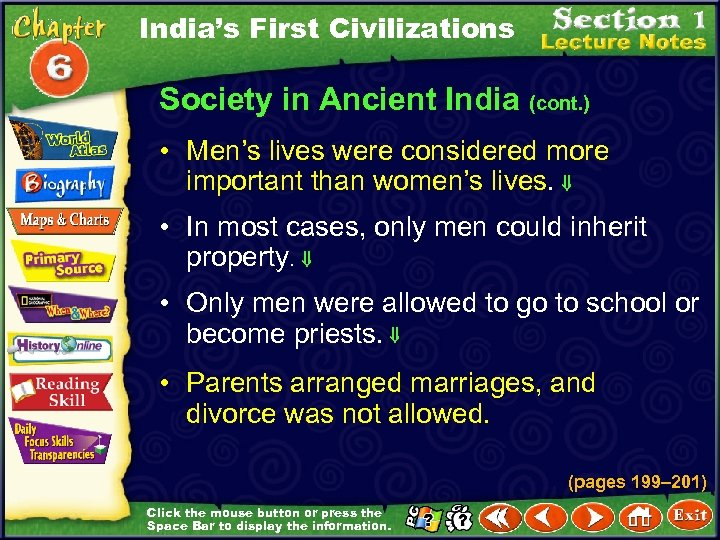 India's First Civilizations Society in Ancient India (cont. ) • Men's lives were considered