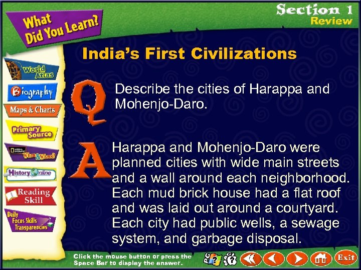 India's First Civilizations Describe the cities of Harappa and Mohenjo-Daro were planned cities with