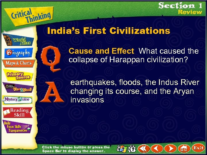 India's First Civilizations Cause and Effect What caused the collapse of Harappan civilization? earthquakes,
