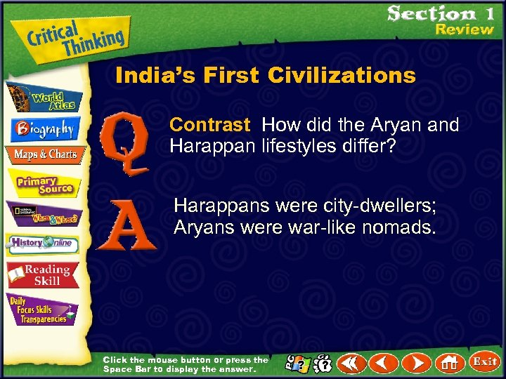 India's First Civilizations Contrast How did the Aryan and Harappan lifestyles differ? Harappans were