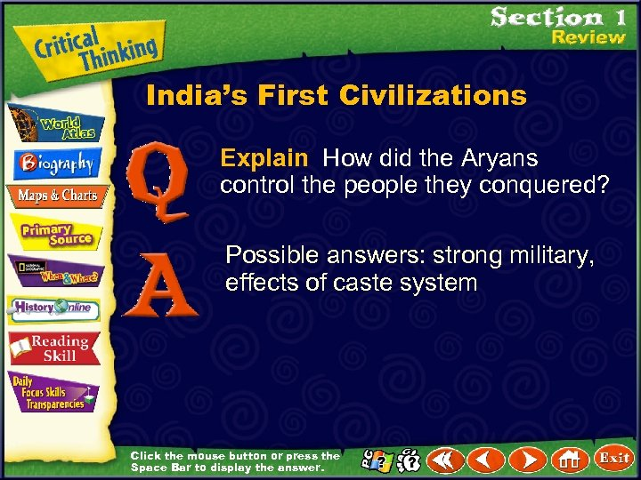 India's First Civilizations Explain How did the Aryans control the people they conquered? Possible