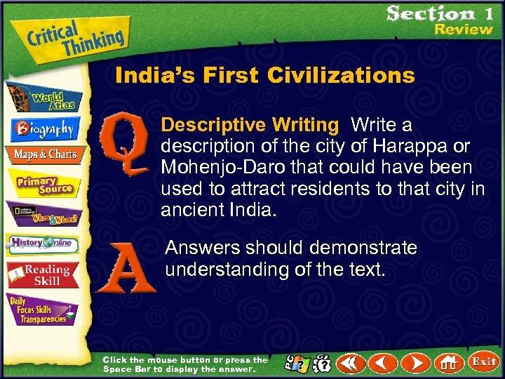 India's First Civilizations Descriptive Writing Write a description of the city of Harappa or