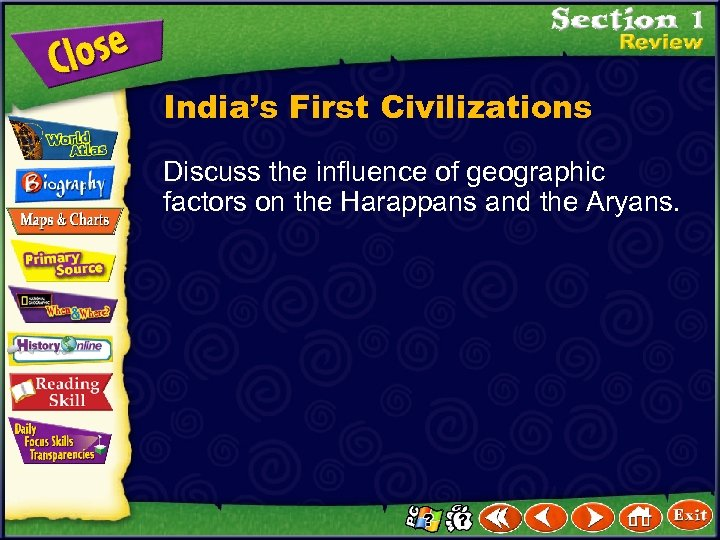 India's First Civilizations Discuss the influence of geographic factors on the Harappans and the