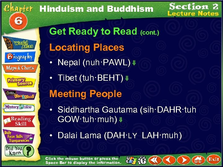 Hinduism and Buddhism Get Ready to Read (cont. ) Locating Places • Nepal (nuh·PAWL)