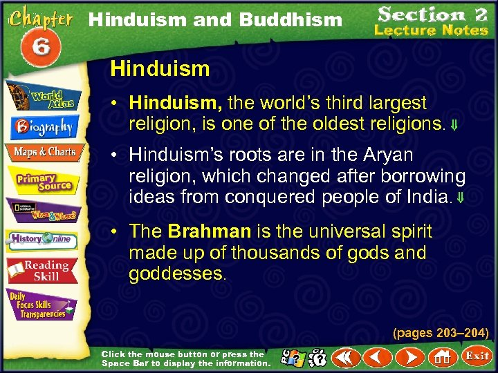 Hinduism and Buddhism Hinduism • Hinduism, the world's third largest religion, is one of