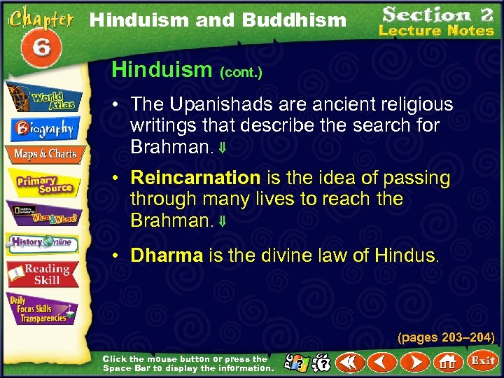Hinduism and Buddhism Hinduism (cont. ) • The Upanishads are ancient religious writings that